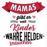 mamas-gibt-es-weil-kinder-wahre-helden-brauchen